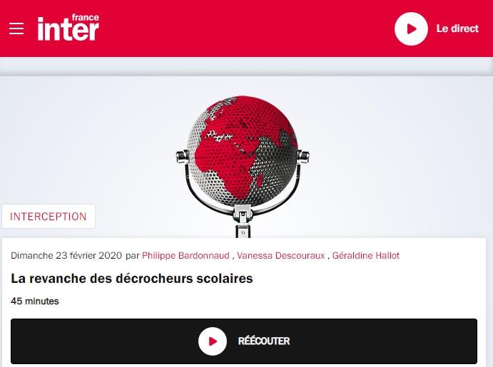 France inter - Interception - la revanche des décrocheurs - 23022020